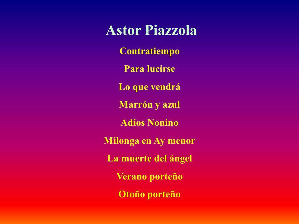 Astor Piazzola Contratiempo Para lucirse Lo que vendrá Marrón y azul