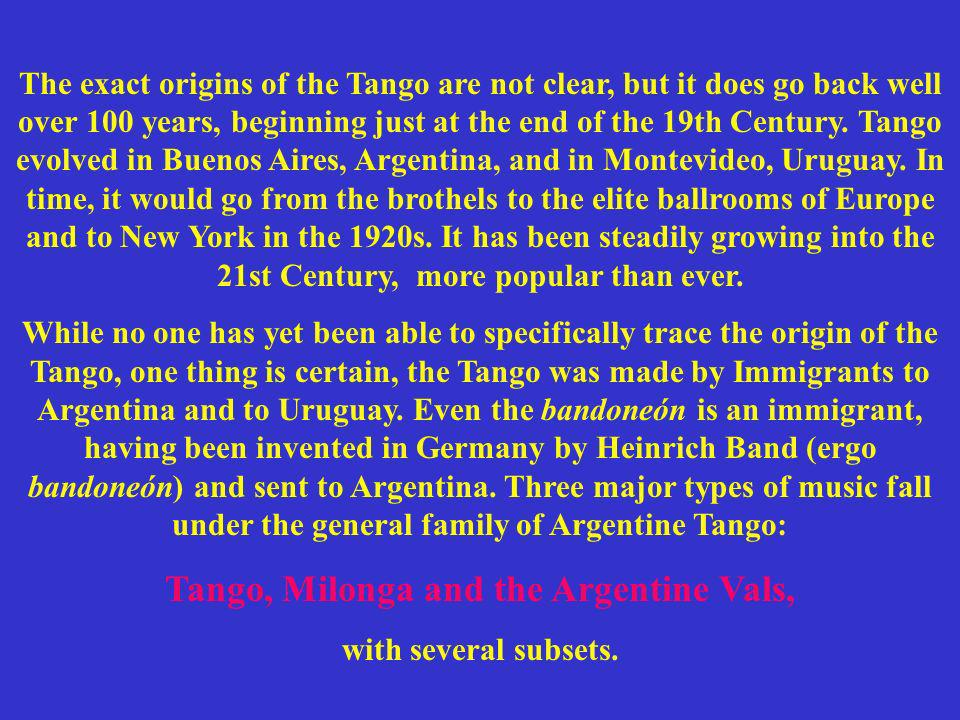 Tango, Milonga and the Argentine Vals,