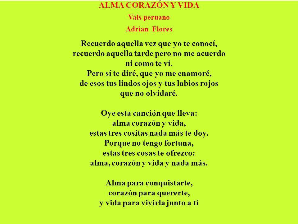 ALMA CORAZÓN Y VIDA Vals peruano. Adrian Flores.