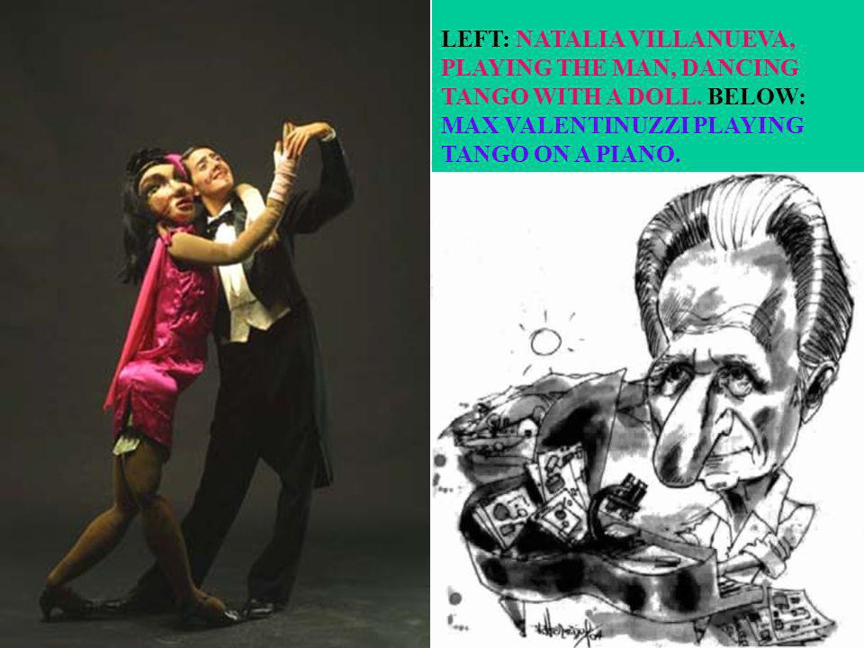 LEFT: NATALIA VILLANUEVA, PLAYING THE MAN, DANCING TANGO WITH A DOLL
