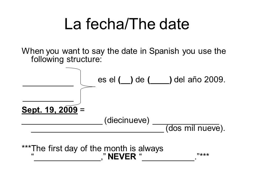 La fecha/The date ________