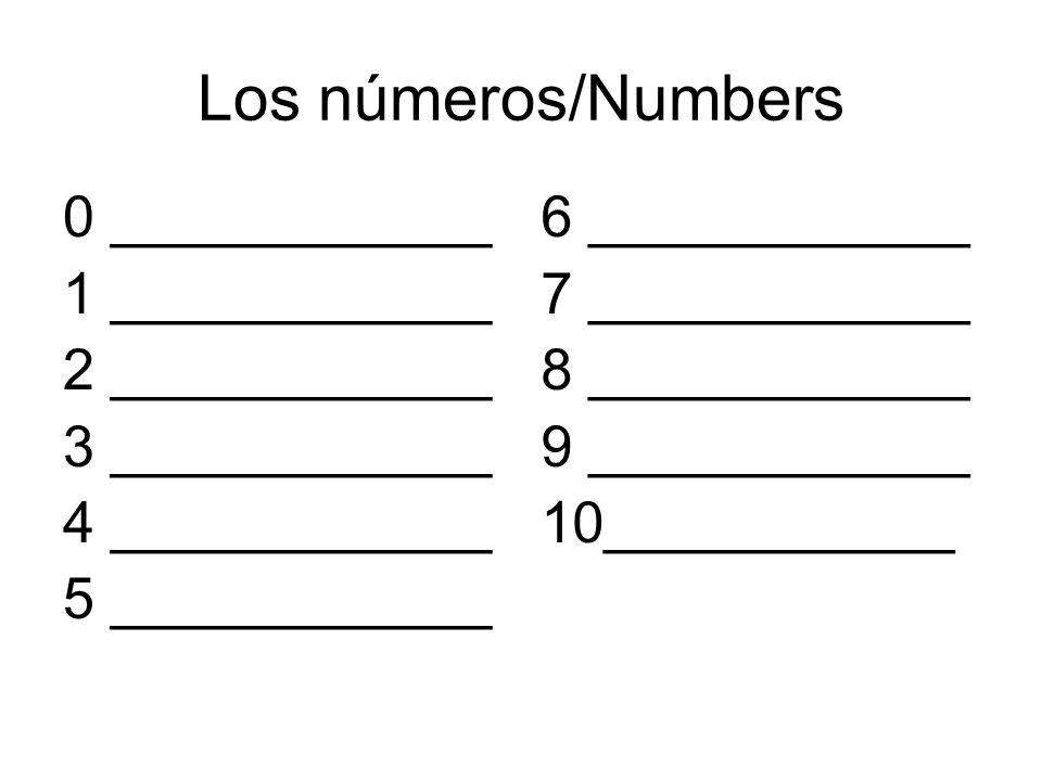 Los números/Numbers 0 ____________ 1 ____________ 2 ____________