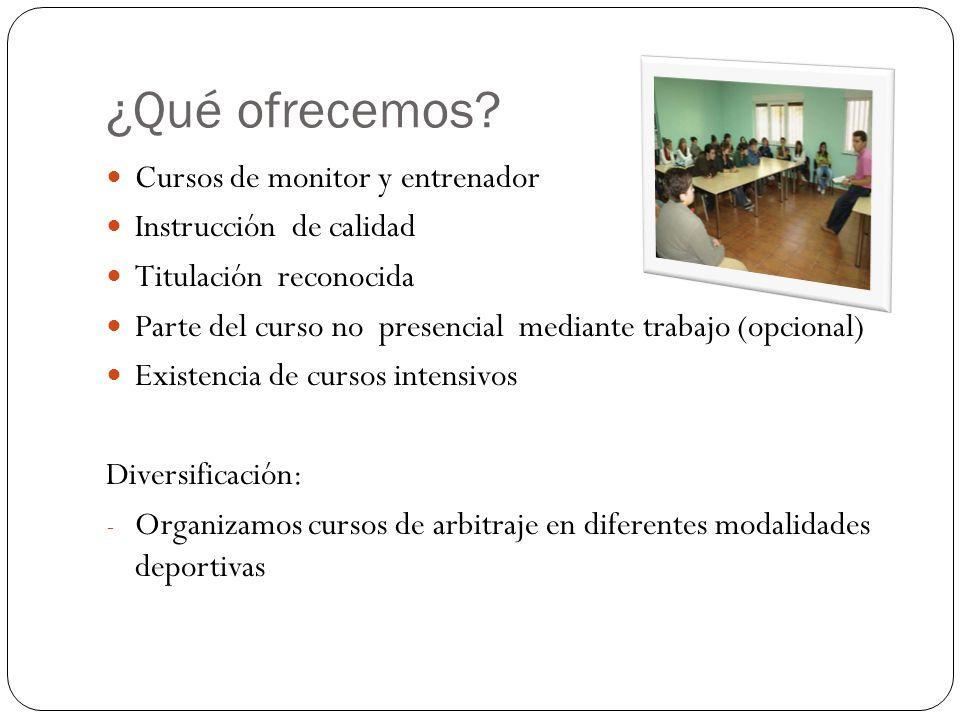 ¿Qué ofrecemos Cursos de monitor y entrenador Instrucción de calidad