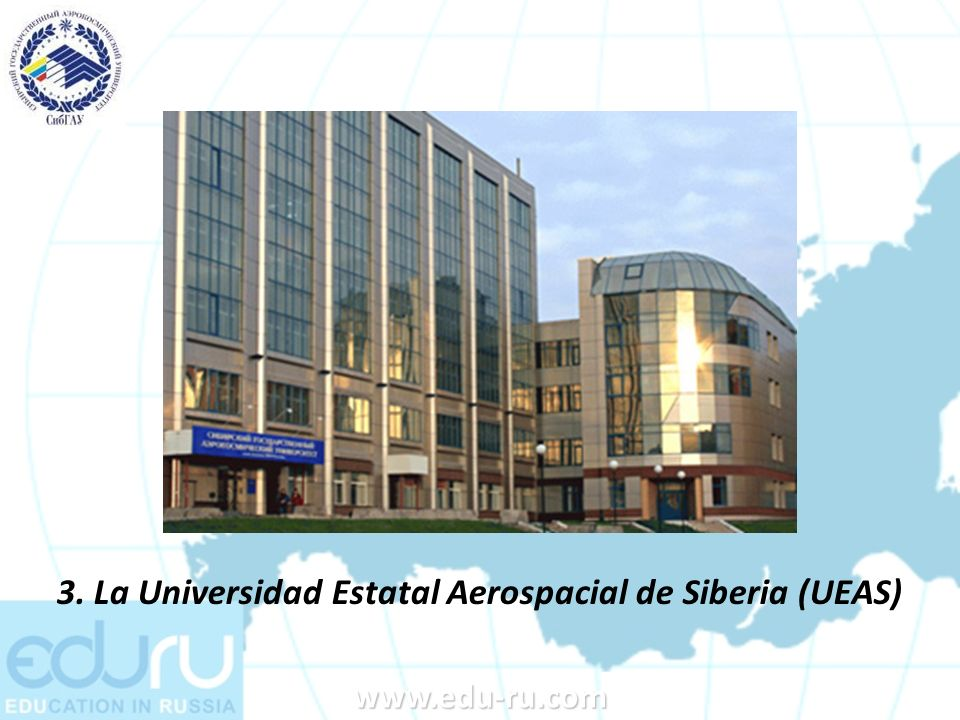 3. La Universidad Estatal Aerospacial de Siberia (UEAS)