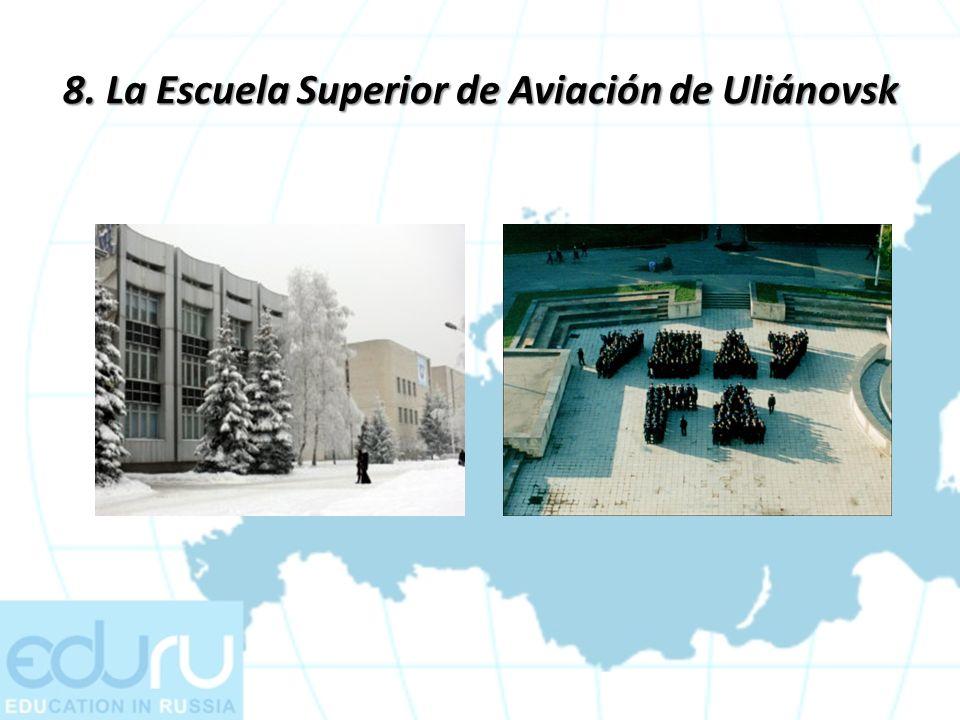 8. La Escuela Superior de Aviación de Uliánovsk