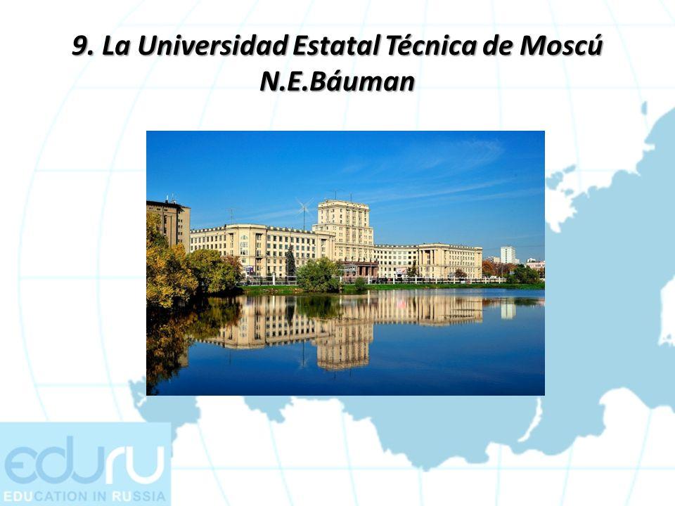 9. La Universidad Estatal Técnica de Moscú N.E.Báuman