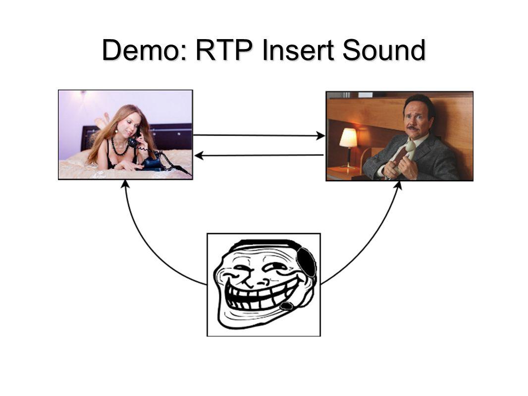Demo: RTP Insert Sound Vamos a ver cómo es posible inyectar tráfico RTP en una conversación.