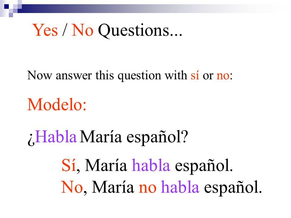 No, María no habla español.