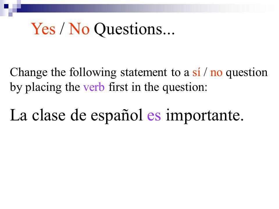 La clase de español es importante.