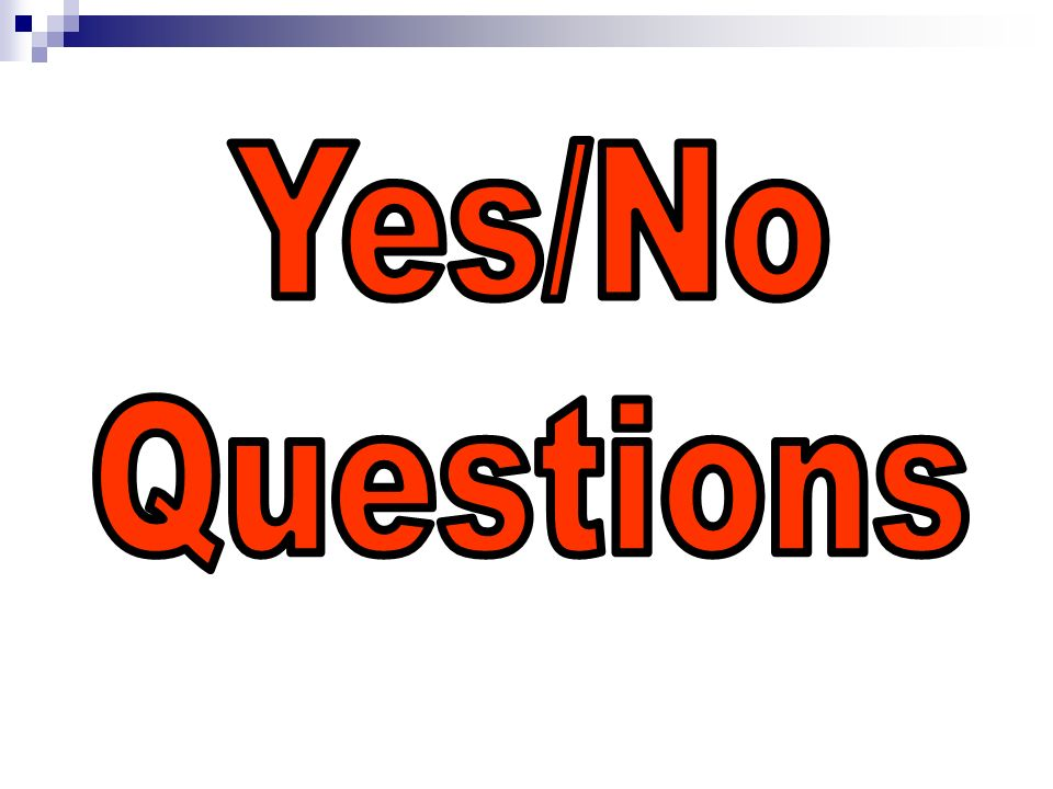 Yes/No Questions