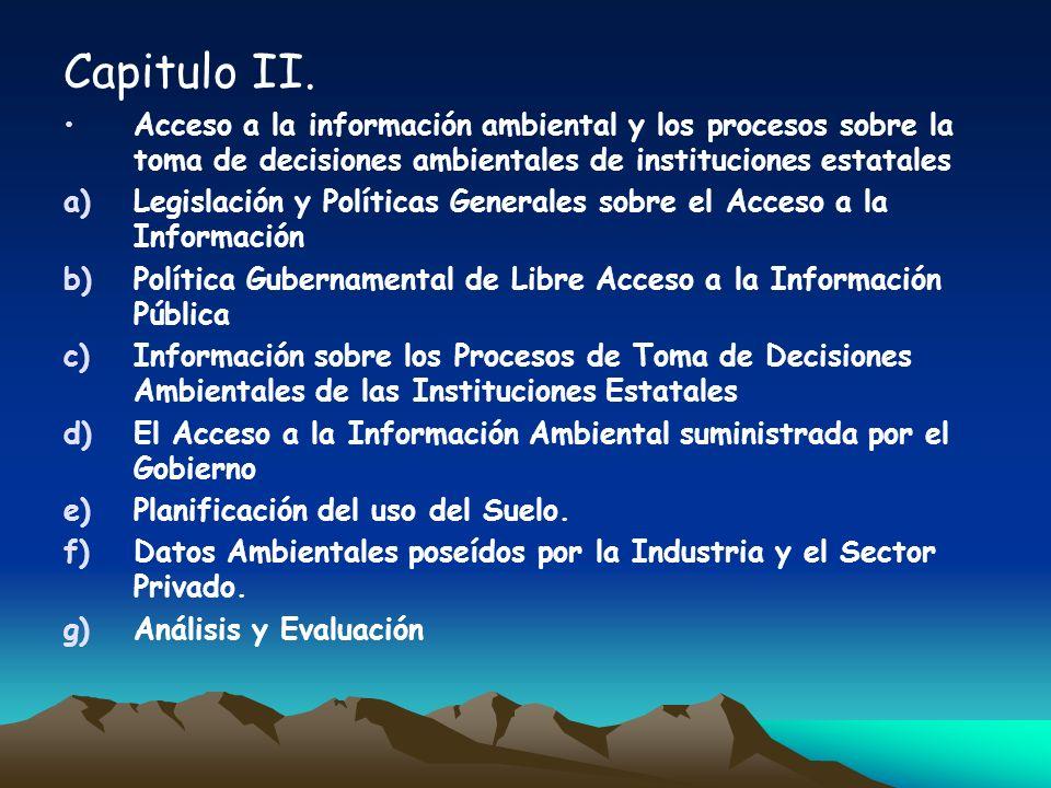Capitulo II.Acceso a la información ambiental y los procesos sobre la toma de decisiones ambientales de instituciones estatales.