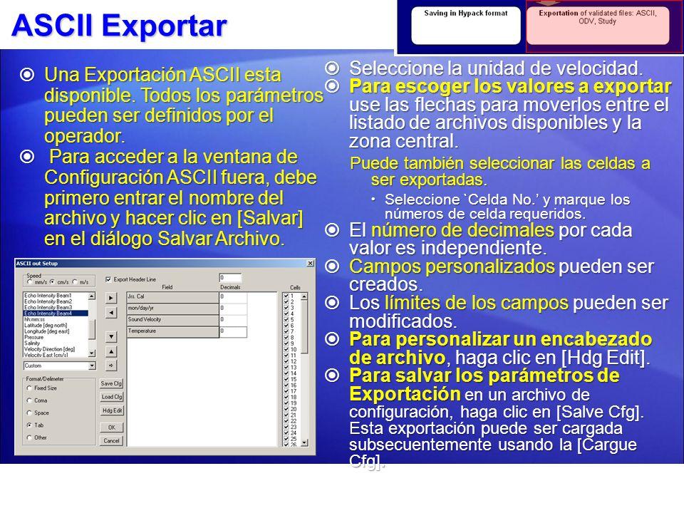 ASCII Exportar Seleccione la unidad de velocidad.
