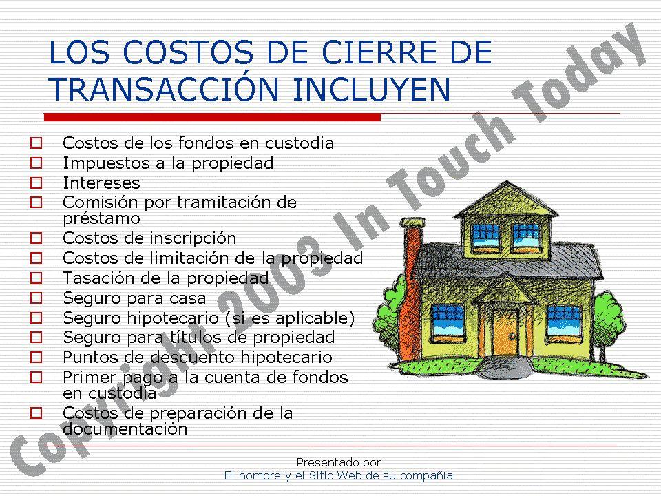 LOS COSTOS DE CIERRE DE TRANSACCIÓN INCLUYEN
