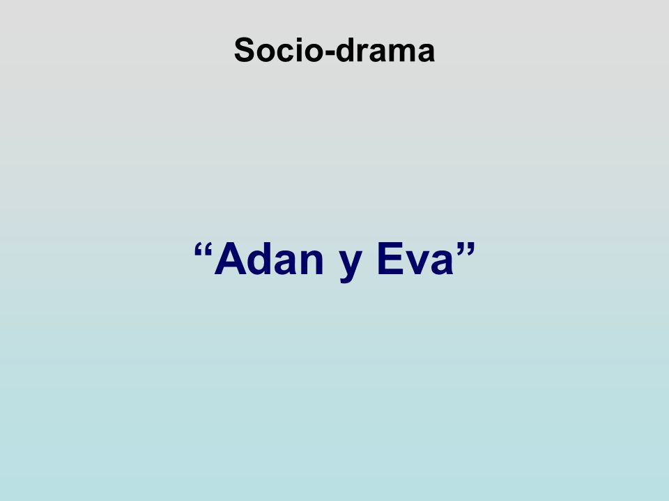 Socio-drama Adan y Eva