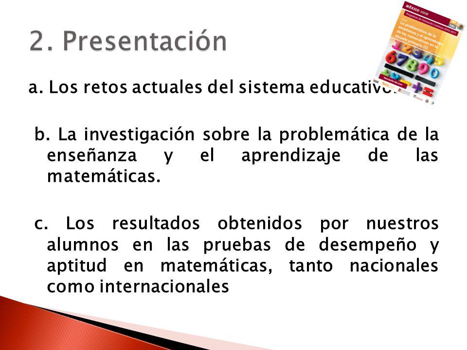 2. Presentación a. Los retos actuales del sistema educativo.