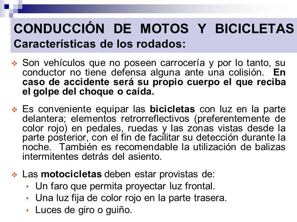 CONDUCCIÓN DE MOTOS Y BICICLETAS Características de los rodados: