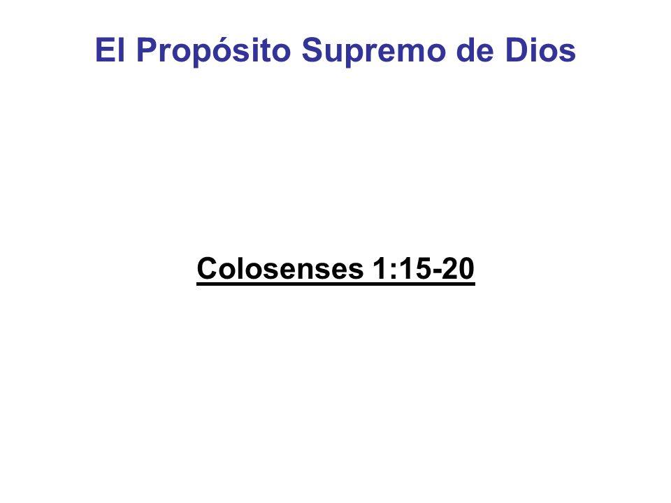 El Propósito Supremo de Dios