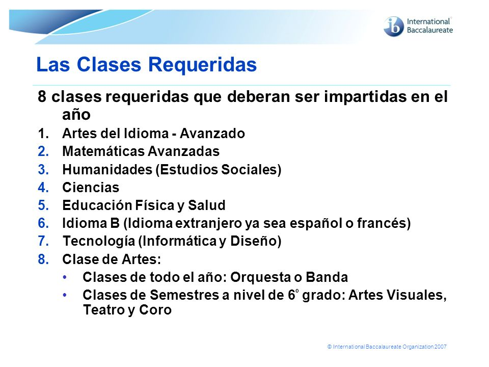 Las Clases Requeridas8 clases requeridas que deberan ser impartidas en el año. 1. Artes del Idioma - Avanzado.
