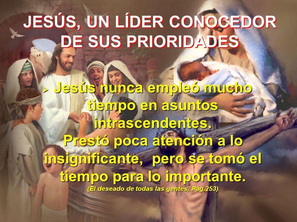 JESÚS, UN LÍDER CONOCEDOR DE SUS PRIORIDADES