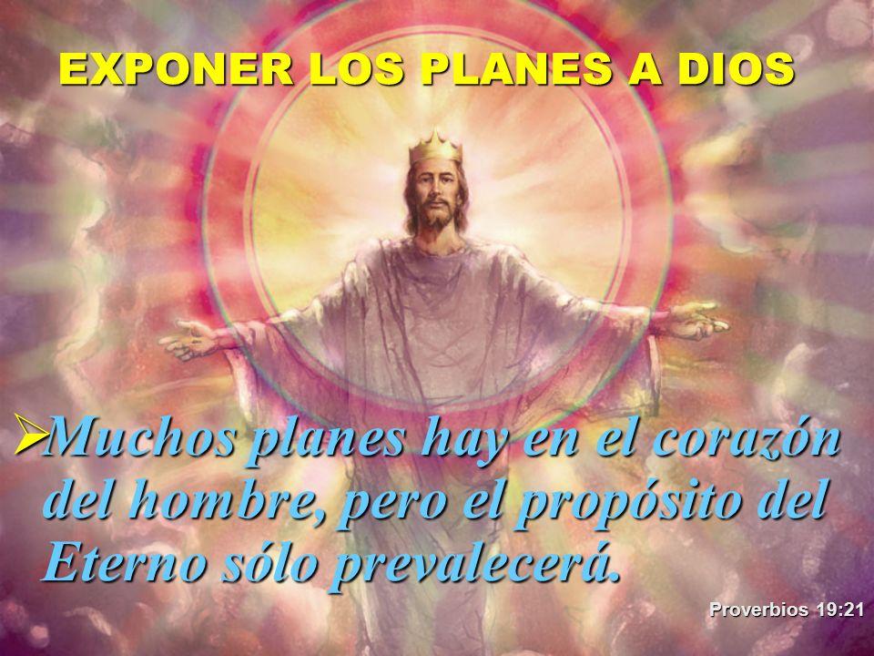 EXPONER LOS PLANES A DIOS