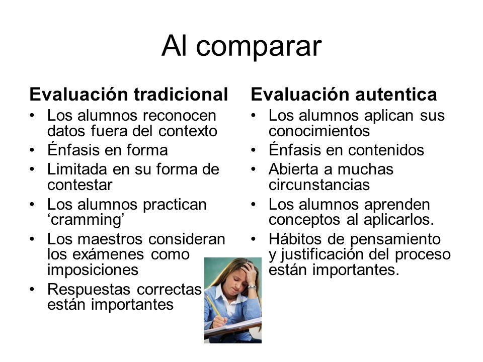 Al comparar Evaluación tradicional Evaluación autentica
