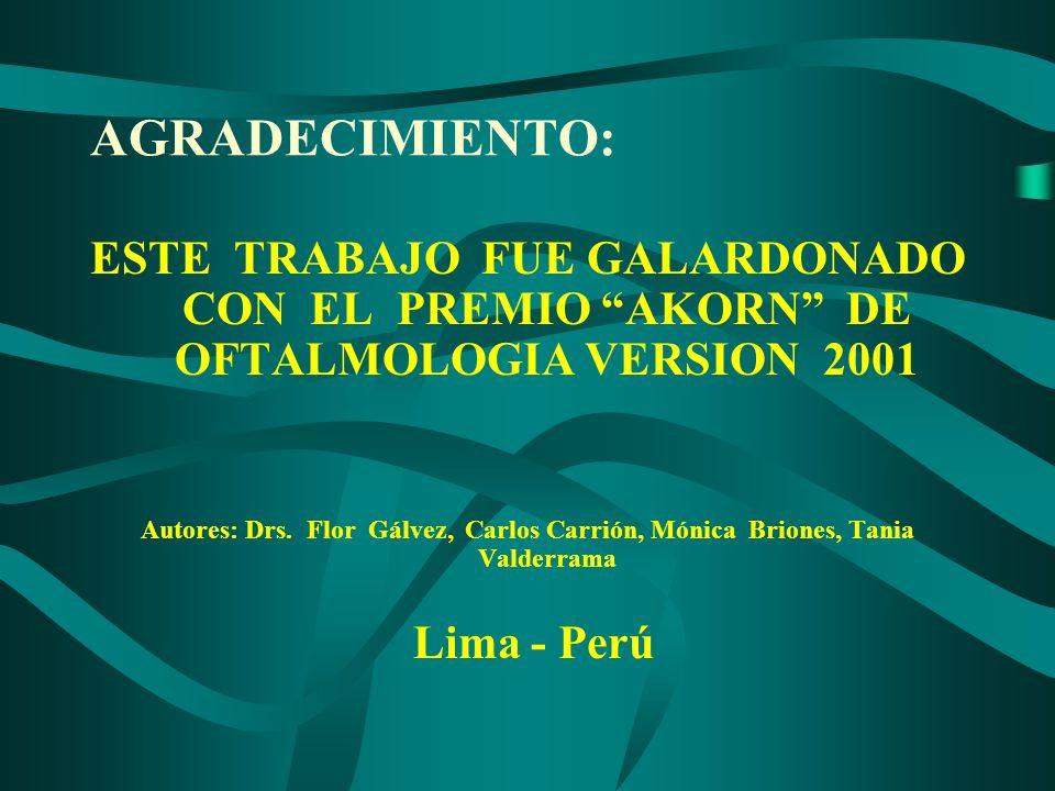 AGRADECIMIENTO: ESTE TRABAJO FUE GALARDONADO CON EL PREMIO AKORN DE OFTALMOLOGIA VERSION 2001.