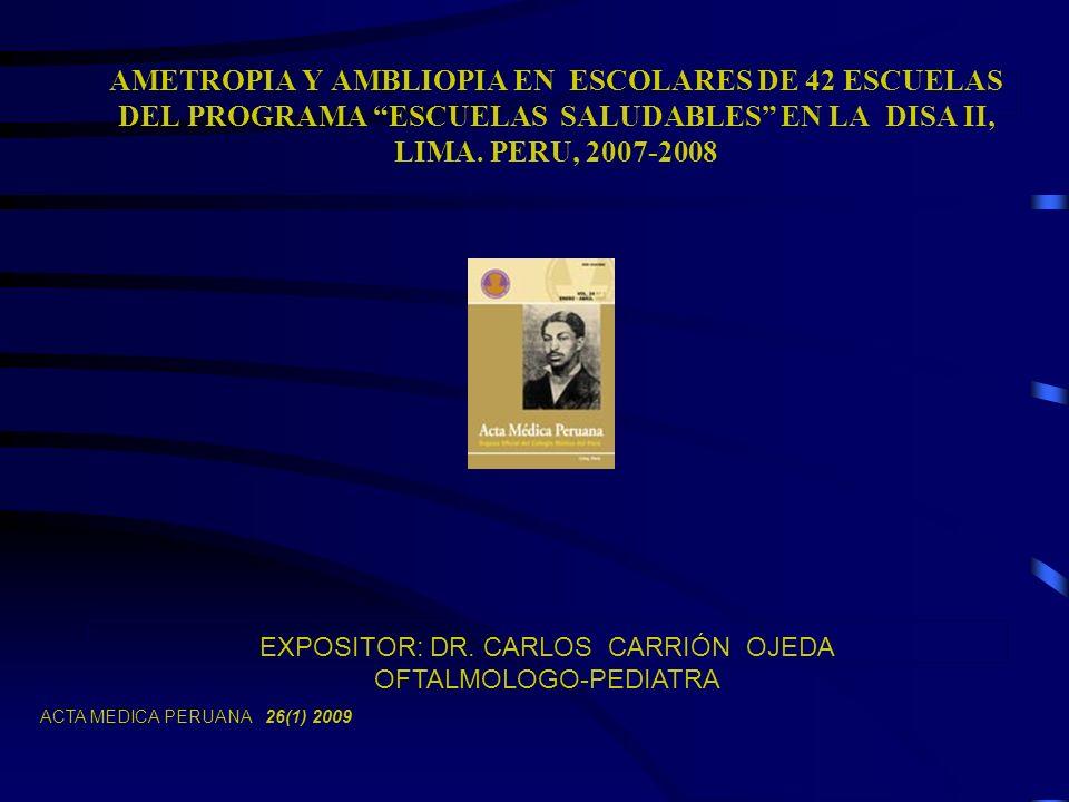EXPOSITOR: DR. CARLOS CARRIÓN OJEDA OFTALMOLOGO-PEDIATRA