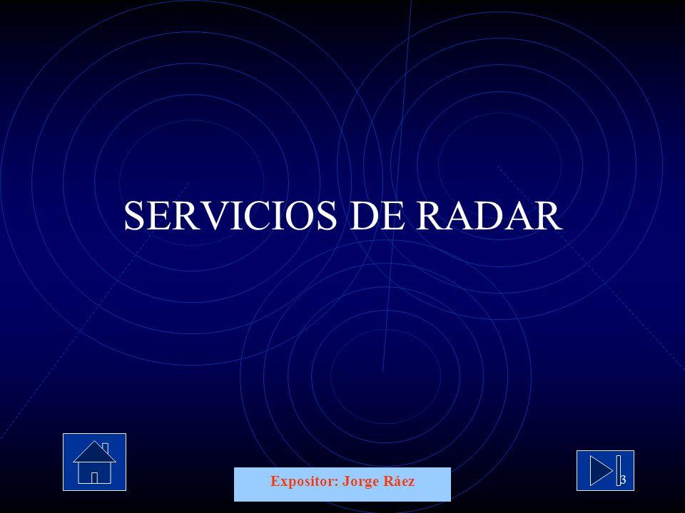 SERVICIOS DE RADAR Expositor: Jorge Ráez