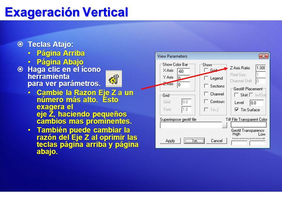 Exageración Vertical Teclas Atajo: Página Arriba Página Abajo