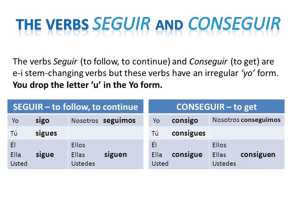 SEGUIR – to follow, to continue