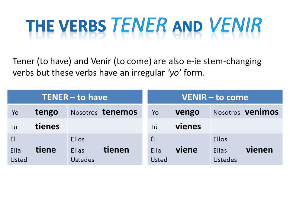 The verbs Tener and Venir