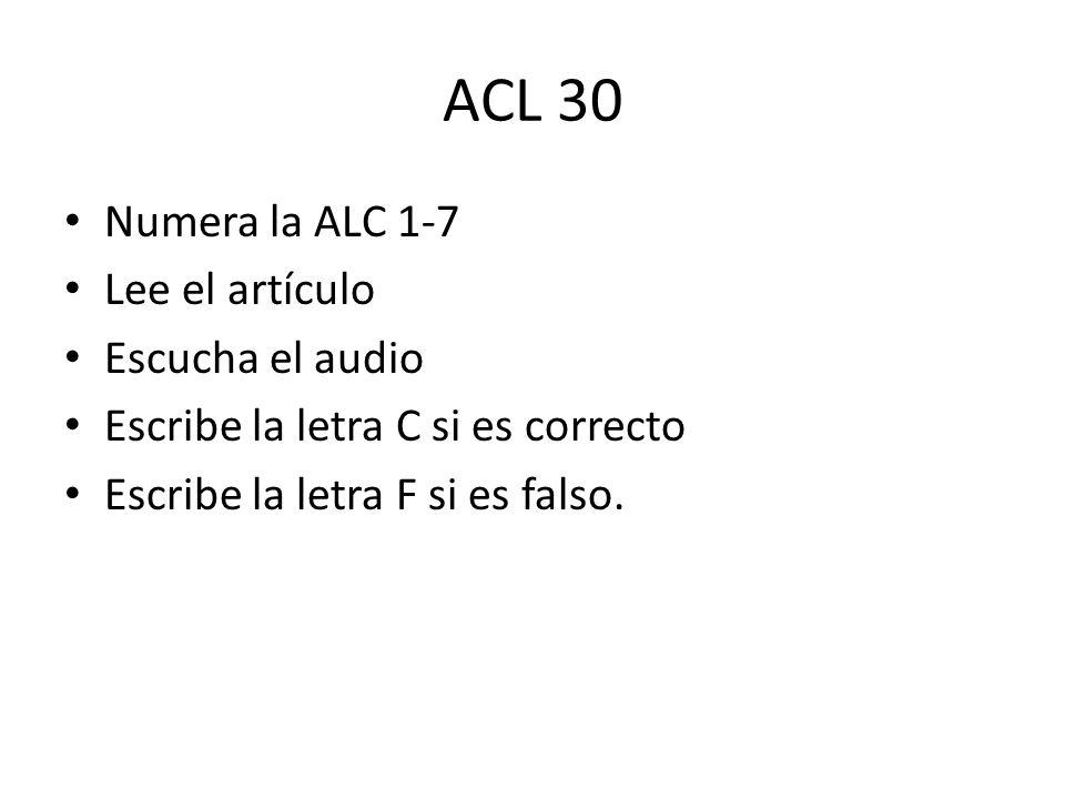 ACL 30 Numera la ALC 1-7 Lee el artículo Escucha el audio