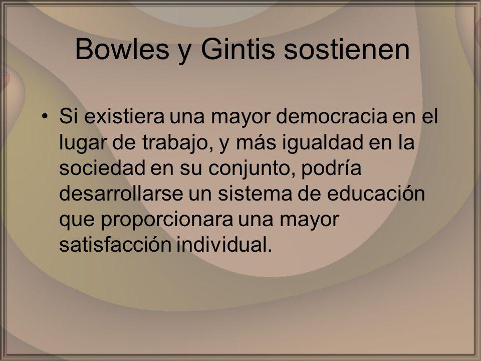 Bowles y Gintis sostienen