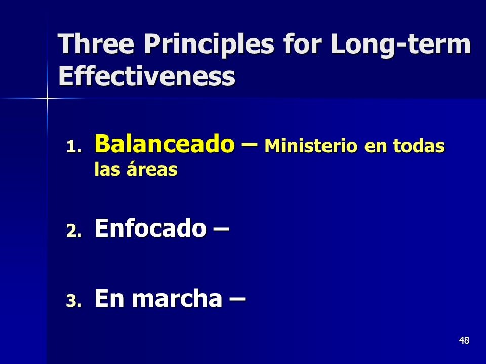 Three Principles for Long-term Effectiveness