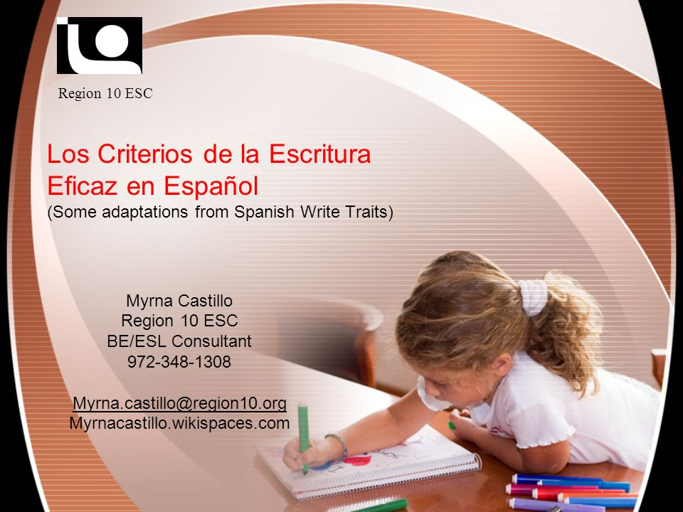 Region 10 ESC Los Criterios de la Escritura Eficaz en Español (Some adaptations from Spanish Write Traits)