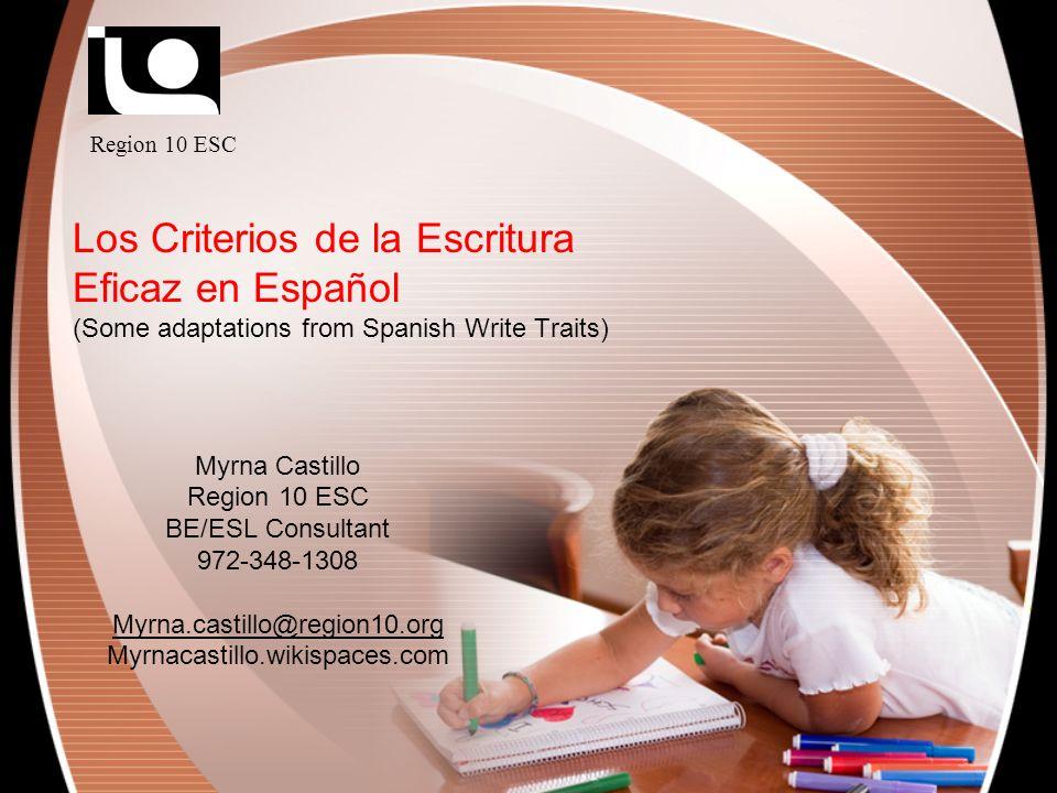 Region 10 ESCLos Criterios de la Escritura Eficaz en Español (Some adaptations from Spanish Write Traits)