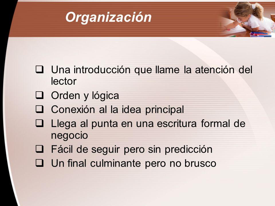 Organización Una introducción que llame la atención del lector