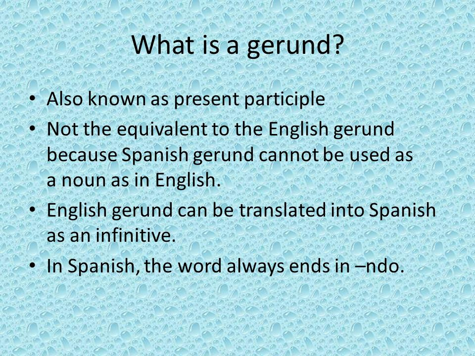 What is a gerund Also known as present participle