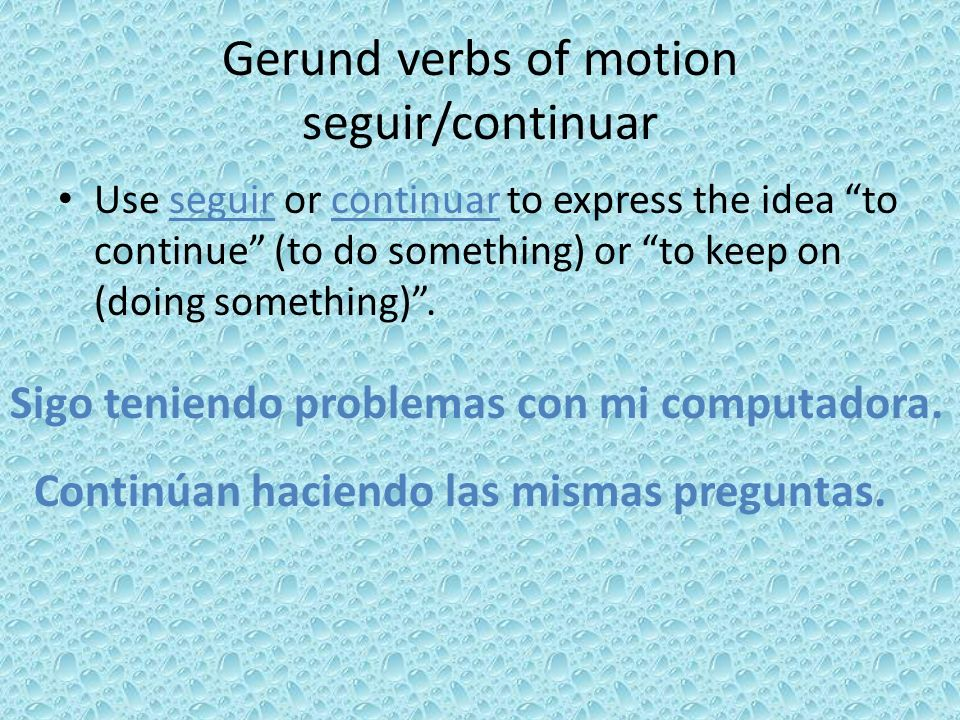 Gerund verbs of motion seguir/continuar