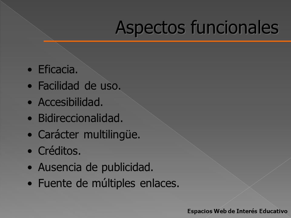 Aspectos funcionales Eficacia. Facilidad de uso. Accesibilidad.