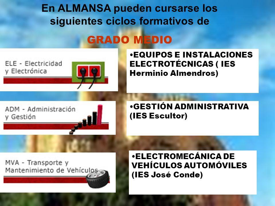 En ALMANSA pueden cursarse los siguientes ciclos formativos de
