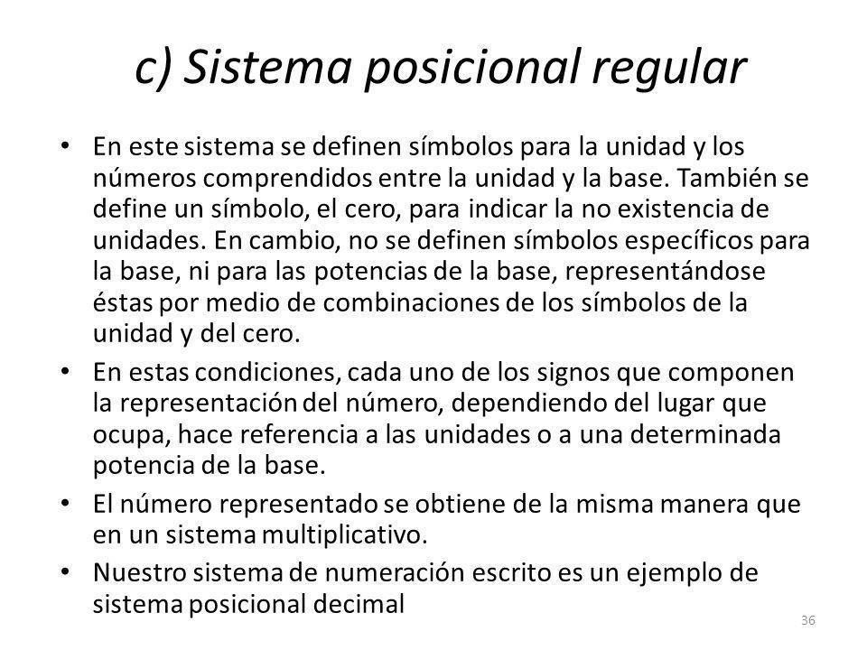 c) Sistema posicional regular