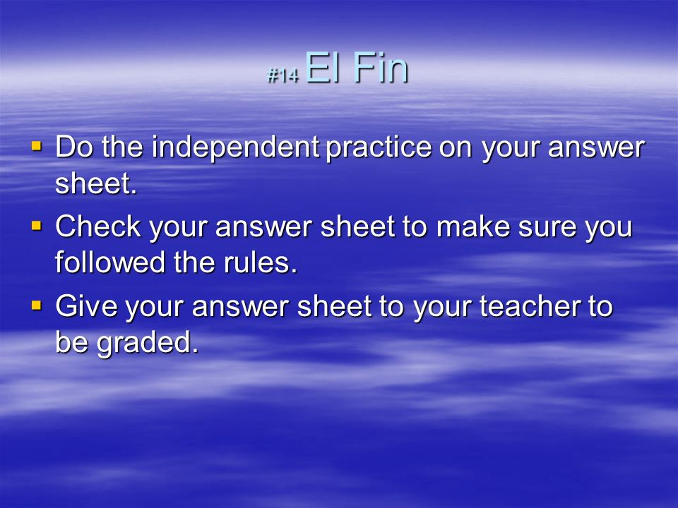 Do the independent practice on your answer sheet.