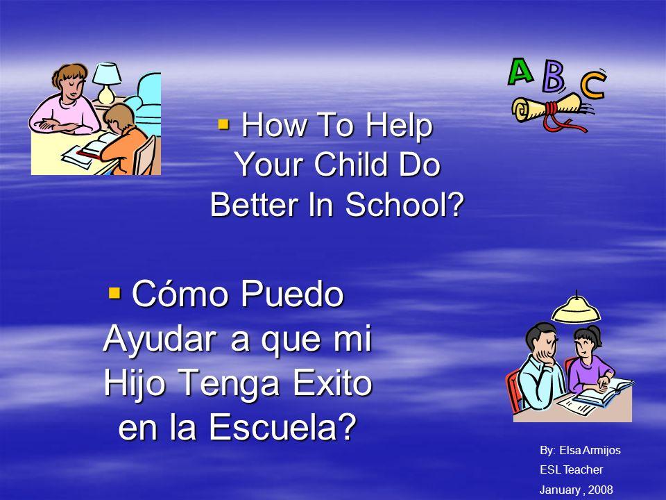 Cómo Puedo Ayudar a que mi Hijo Tenga Exito en la Escuela