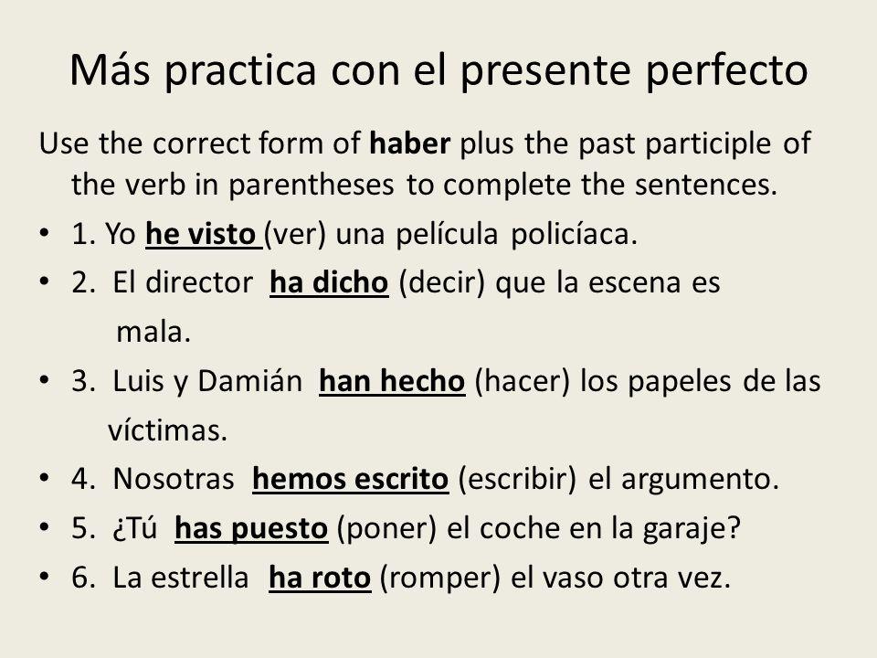 Más practica con el presente perfecto