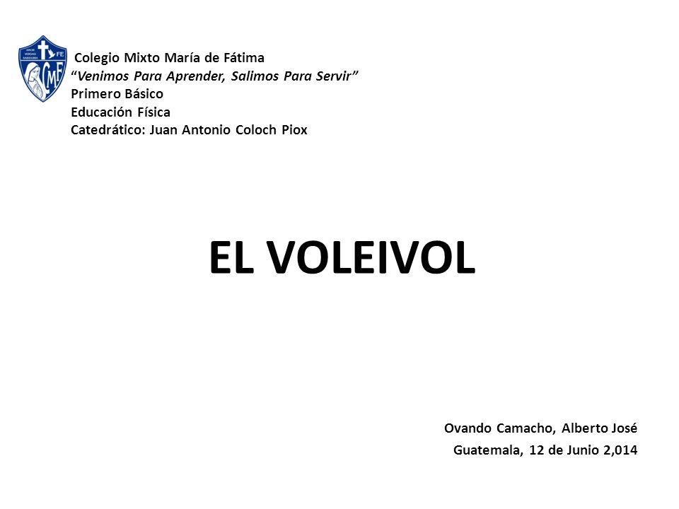 Colegio Mixto María de Fátima Venimos Para Aprender, Salimos Para Servir Primero Básico Educación Física Catedrático: Juan Antonio Coloch Piox