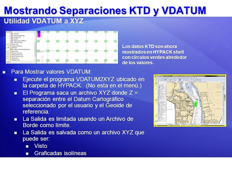 Mostrando Separaciones KTD y VDATUM Utilidad VDATUM a XYZ