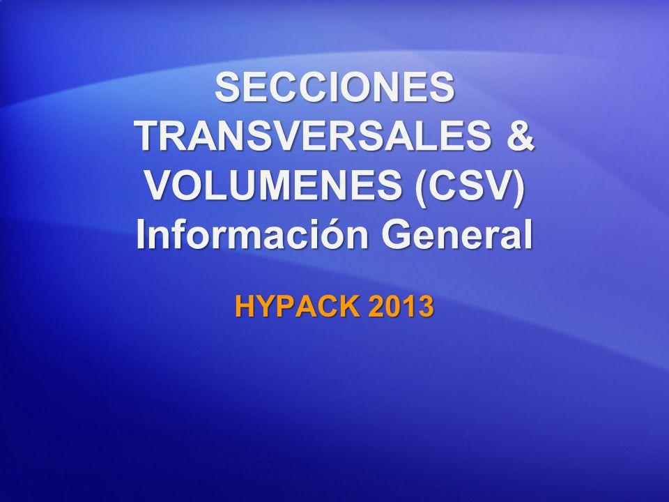 SECCIONES TRANSVERSALES & VOLUMENES (CSV) Información General