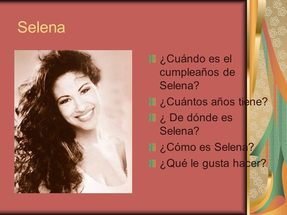Selena ¿Cuándo es el cumpleaños de Selena ¿Cuántos años tiene
