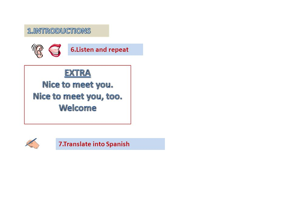 7.Translate into Spanish